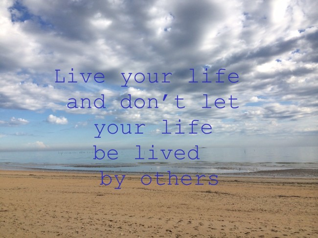 Life your live